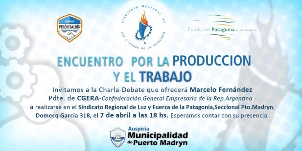 """""""Encuentro por la Producción y el Trabajo"""": Charla Debate con Marcelo Fernández."""